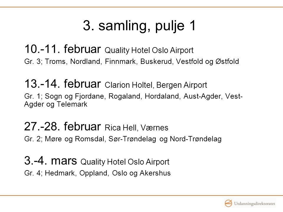 10.-11. februar Quality Hotel Oslo Airport Gr.