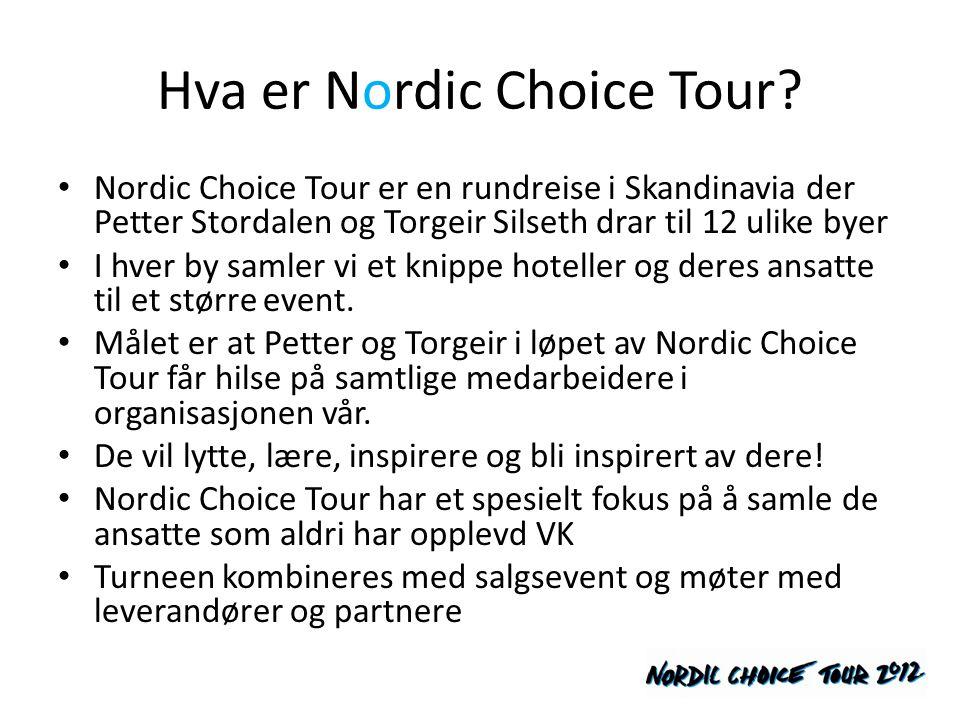 Hva er Nordic Choice Tour? • Nordic Choice Tour er en rundreise i Skandinavia der Petter Stordalen og Torgeir Silseth drar til 12 ulike byer • I hver