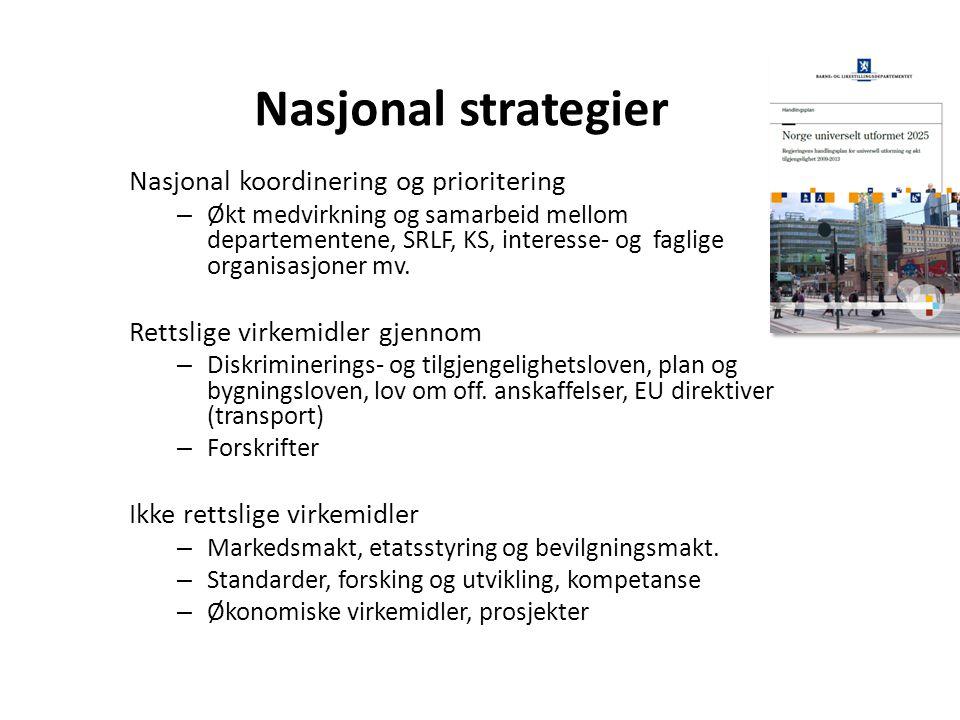 Nasjonal strategier Nasjonal koordinering og prioritering – Økt medvirkning og samarbeid mellom departementene, SRLF, KS, interesse- og faglige organisasjoner mv.