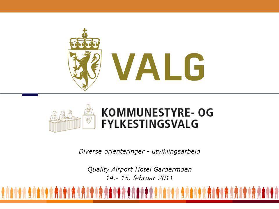 1 Diverse orienteringer - utviklingsarbeid Quality Airport Hotel Gardermoen 14.- 15. februar 2011