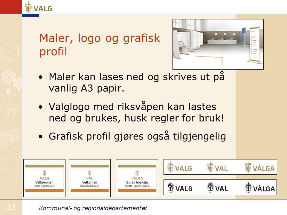 Kommunal- og regionaldepartementet 22 Maler, logo og grafisk profil •Maler kan lases ned og skrives ut på vanlig A3 papir. •Valglogo med riksvåpen kan