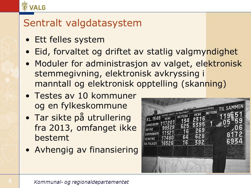 Kommunal- og regionaldepartementet 4 Sentralt valgdatasystem •Ett felles system •Eid, forvaltet og driftet av statlig valgmyndighet •Moduler for admin