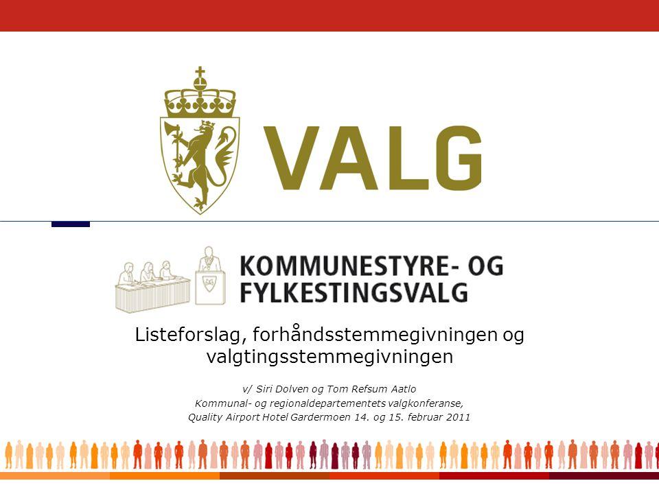 Kommunal- og regionaldepartementet 2 Listeforslag - frister •Innleveringsfrist 31.