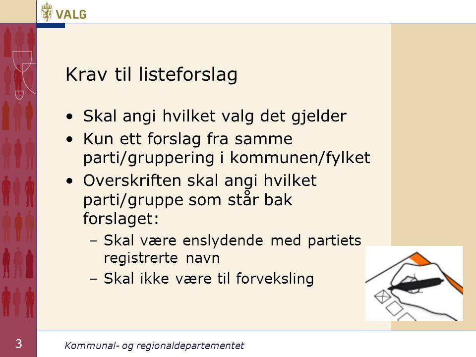 Kommunal- og regionaldepartementet 4 Krav til listeforslag forts.