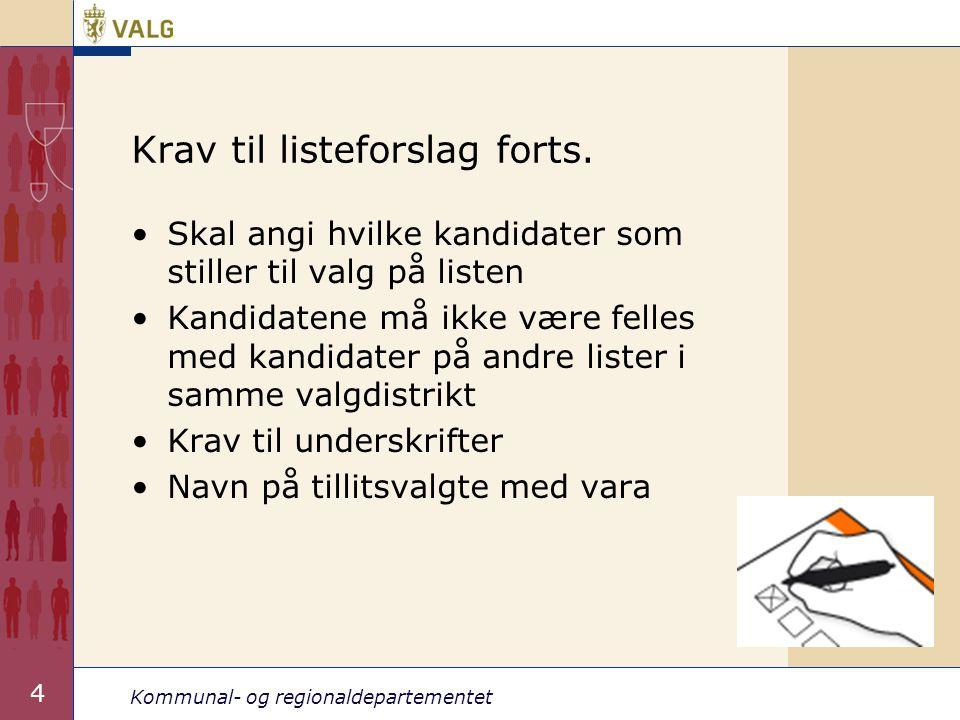 Kommunal- og regionaldepartementet 35 Forhåndsstemmegivningen skritt for skritt (forts.) 3.