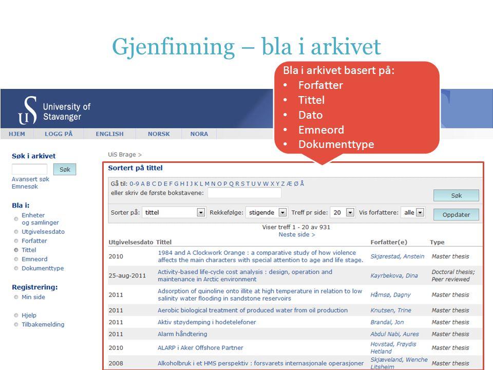 Gjenfinning – bla i arkivet Bla i arkivet basert på: • Forfatter • Tittel • Dato • Emneord • Dokumenttype