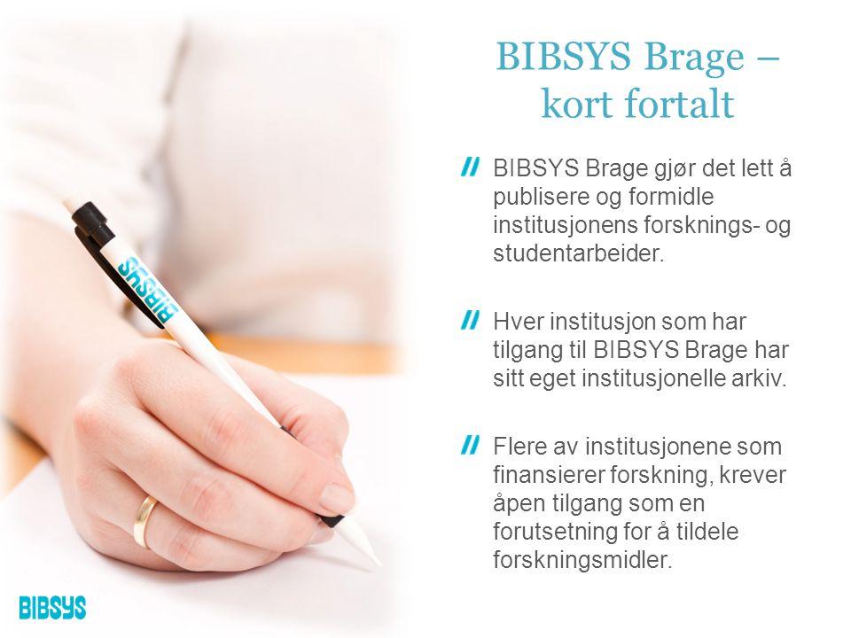 BIBSYS Brage – kort fortalt BIBSYS Brage gjør det lett å publisere og formidle institusjonens forsknings- og studentarbeider.