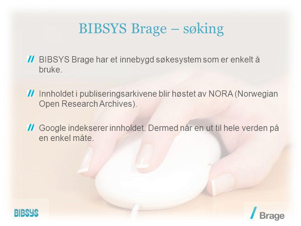 BIBSYS Brage – tilgjengeliggjøring Åpen tilgang til vitenskapelige resultater er viktig for forskningens synlighet.