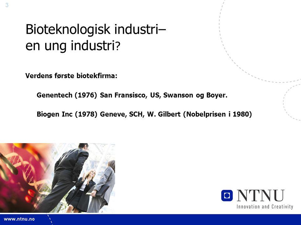 3 Bioteknologisk industri– en ung industri .