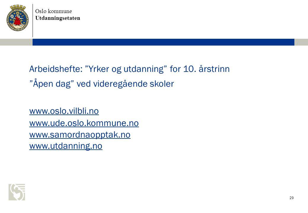 Oslo kommune Utdanningsetaten 29 Arbeidshefte: Yrker og utdanning for 10.