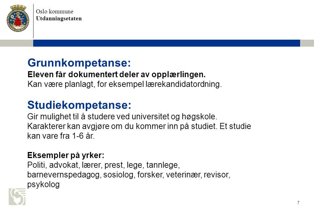 Oslo kommune Utdanningsetaten 7 Grunnkompetanse: Eleven får dokumentert deler av opplærlingen.