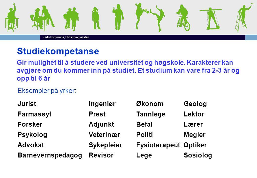 Oslo kommune, Utdanningsetaten Studiekompetanse Gir mulighet til å studere ved universitet og høgskole. Karakterer kan avgjøre om du kommer inn på stu