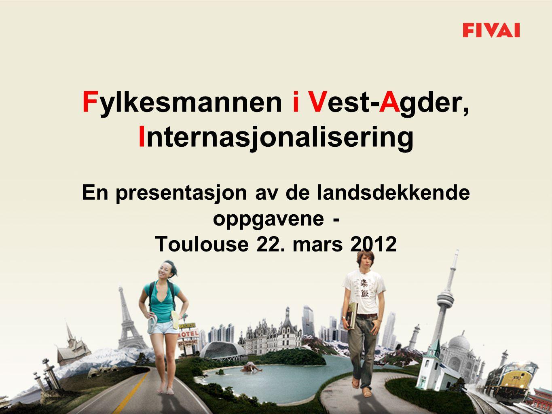 Fylkesmannen i Vest-Agder, Internasjonalisering En presentasjon av de landsdekkende oppgavene - Toulouse 22.