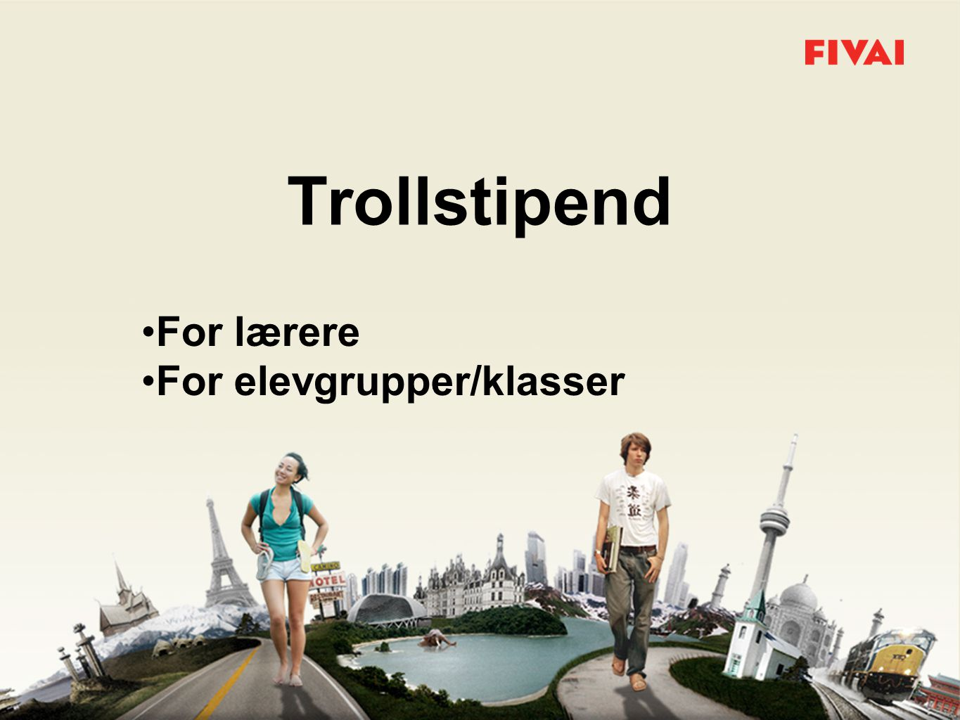 Trollstipend •For lærere •For elevgrupper/klasser