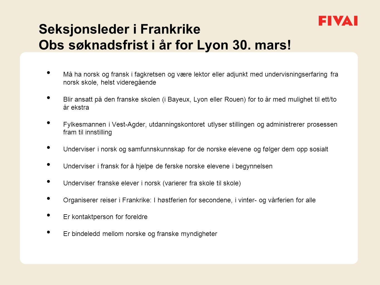 Seksjonsleder i Frankrike Obs søknadsfrist i år for Lyon 30.