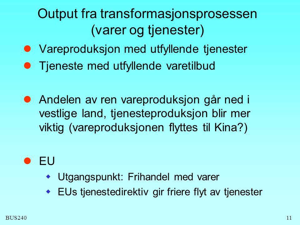 BUS24011 Output fra transformasjonsprosessen (varer og tjenester)  Vareproduksjon med utfyllende tjenester  Tjeneste med utfyllende varetilbud  And