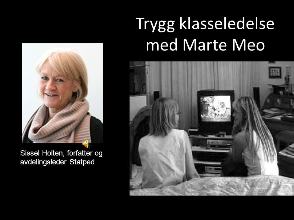Trygg klasseledelse med Marte Meo Sissel Holten, forfatter og avdelingsleder Statped