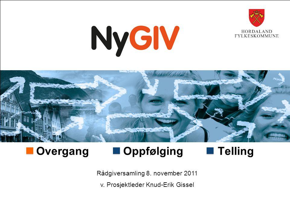 Overgang Oppfølging Telling Rådgiversamling 8. november 2011 v. Prosjektleder Knud-Erik Gissel
