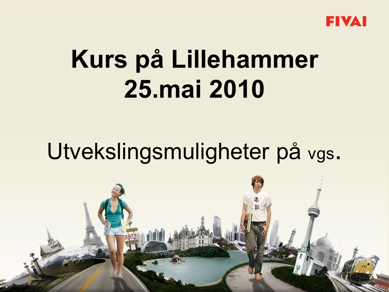 Kurs på Lillehammer 25.mai 2010 Utvekslingsmuligheter på vgs.