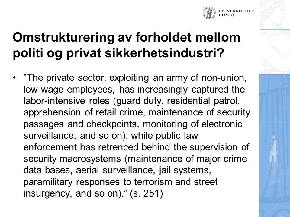 Omstrukturering av forholdet mellom politi og privat sikkerhetsindustri.