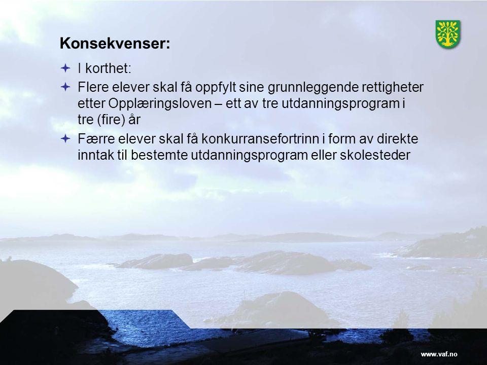 www.vaf.no Konsekvenser:  I korthet:  Flere elever skal få oppfylt sine grunnleggende rettigheter etter Opplæringsloven – ett av tre utdanningsprogr