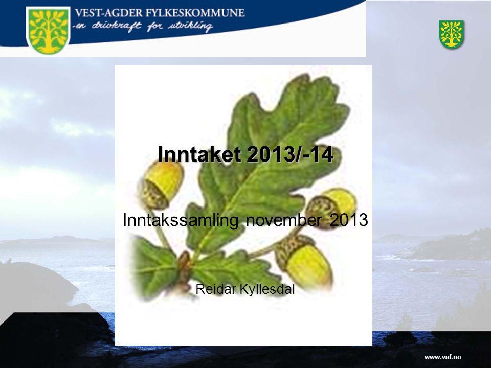www.vaf.no Inntaket 2013/-14 Inntakssamling november 2013 Reidar Kyllesdal