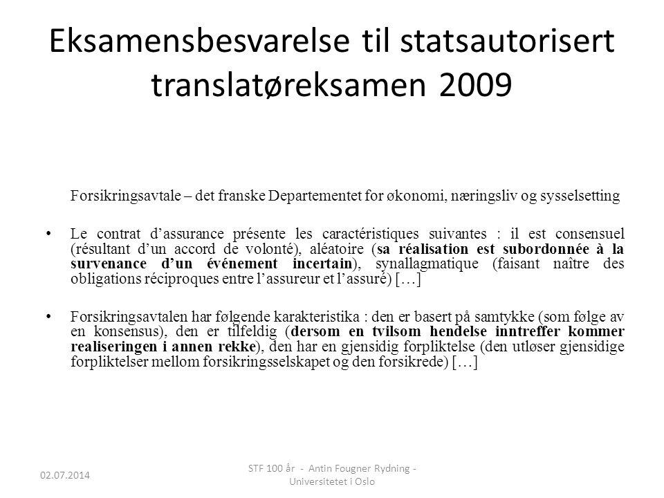 Eksamensbesvarelse til statsautorisert translatøreksamen 2009 Forsikringsavtale – det franske Departementet for økonomi, næringsliv og sysselsetting •