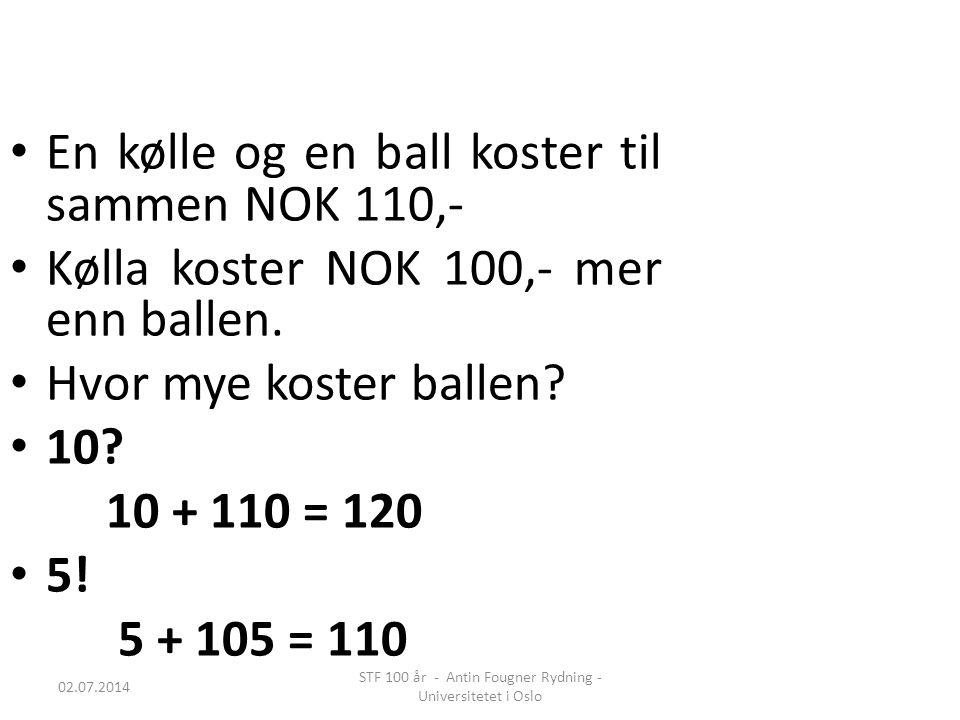 02.07.2014 STF 100 år - Antin Fougner Rydning - Universitetet i Oslo • En kølle og en ball koster til sammen NOK 110,- • Kølla koster NOK 100,- mer en