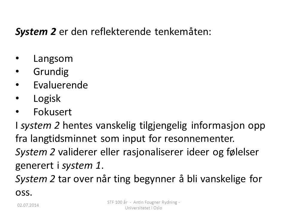 Kognitiv belastning ved prosessering 2 + 2: lett 17 x 24: tung 02.07.2014 STF 100 år - Antin Fougner Rydning - Universitetet i Oslo