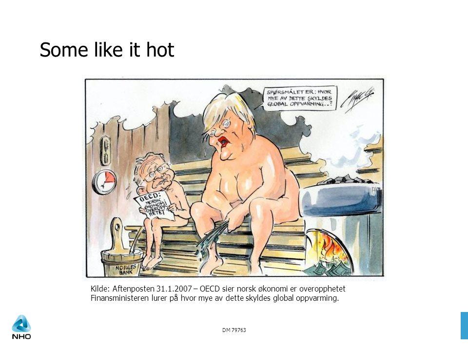 DM 79763 Kilde: Aftenposten 31.1.2007 – OECD sier norsk økonomi er overopphetet Finansministeren lurer på hvor mye av dette skyldes global oppvarming.