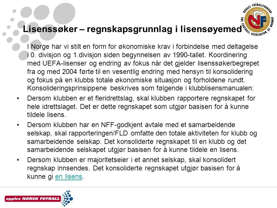 Lisenssøker – regnskapsgrunnlag i lisensøyemed I Norge har vi stilt en form for økonomiske krav i forbindelse med deltagelse i 0. divisjon og 1.divisj