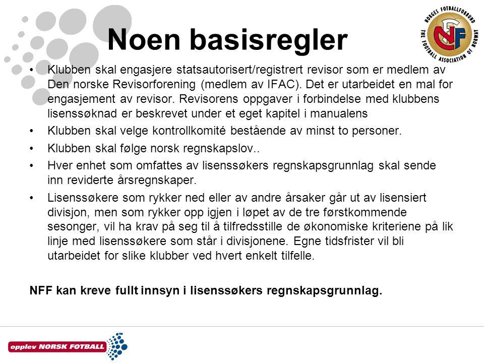 Noen basisregler •Klubben skal engasjere statsautorisert/registrert revisor som er medlem av Den norske Revisorforening (medlem av IFAC). Det er utarb