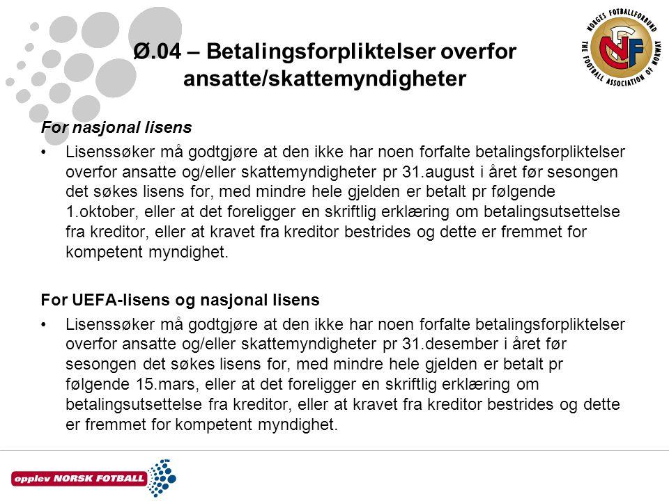 Ø.04 – Betalingsforpliktelser overfor ansatte/skattemyndigheter For nasjonal lisens •Lisenssøker må godtgjøre at den ikke har noen forfalte betalingsf