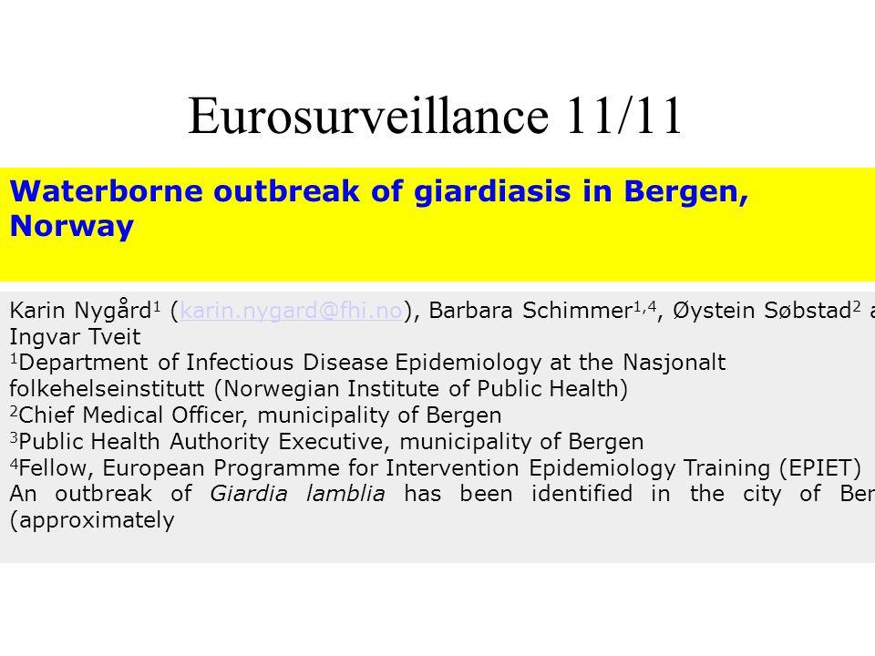 Waterborne outbreak of giardiasis in Bergen, Norway Karin Nygård 1 (karin.nygard@fhi.no), Barbara Schimmer 1,4, Øystein Søbstad 2 and Ingvar Tveitkari