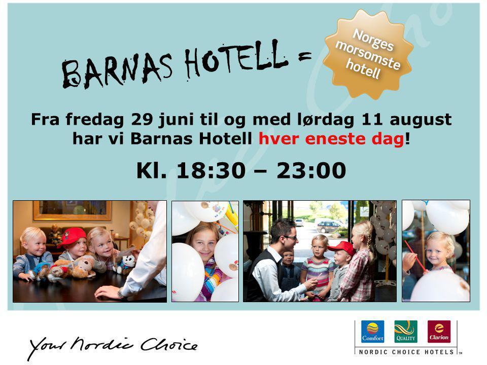 BARNAS HOTELL = Fra fredag 29 juni til og med lørdag 11 august har vi Barnas Hotell hver eneste dag! Kl. 18:30 – 23:00