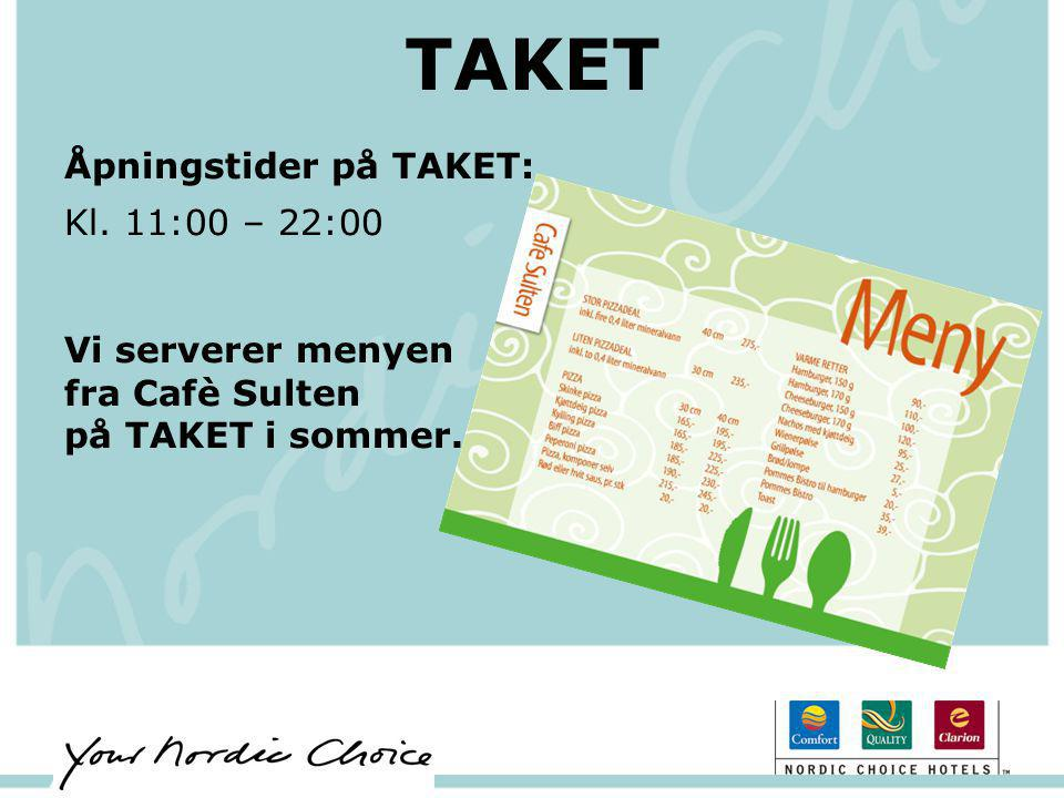 TAKET Åpningstider på TAKET: Kl. 11:00 – 22:00 Vi serverer menyen fra Cafè Sulten på TAKET i sommer.