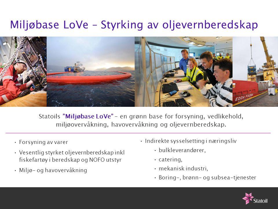 """Statoils """"Miljøbase LoVe"""" - en grønn base for forsyning, vedlikehold, miljøovervåkning, havovervåkning og oljevernberedskap. •Indirekte sysselsetting"""