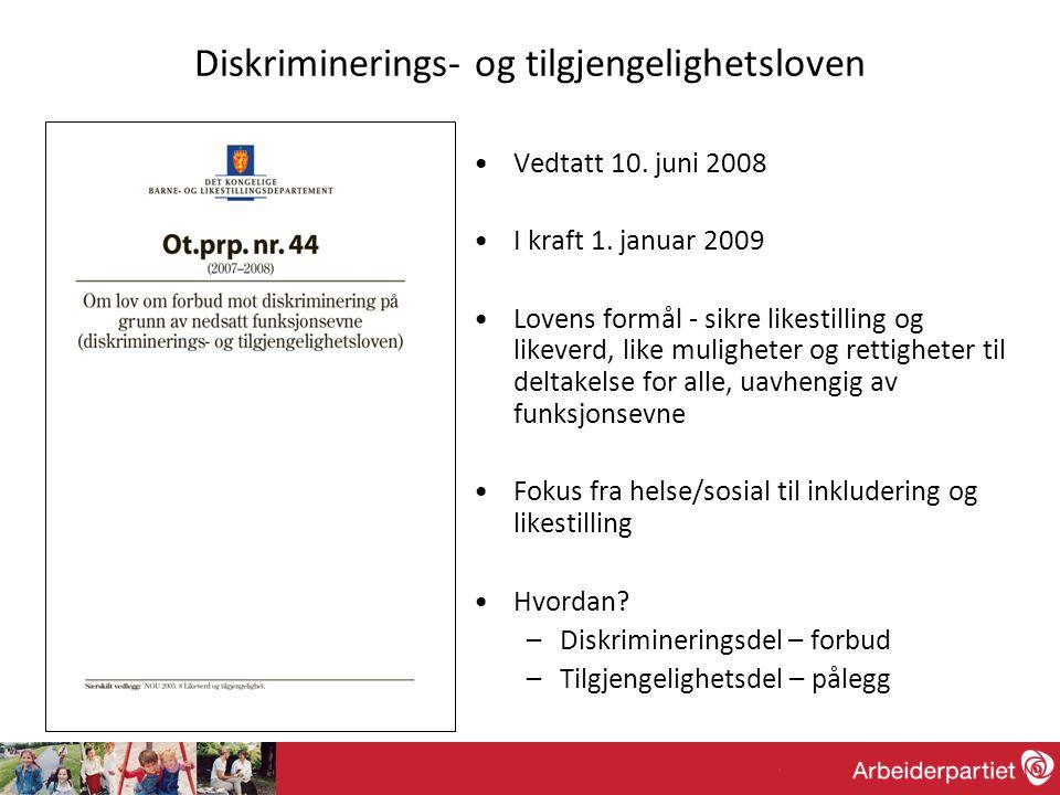 Diskriminerings- og tilgjengelighetsloven •Vedtatt 10.