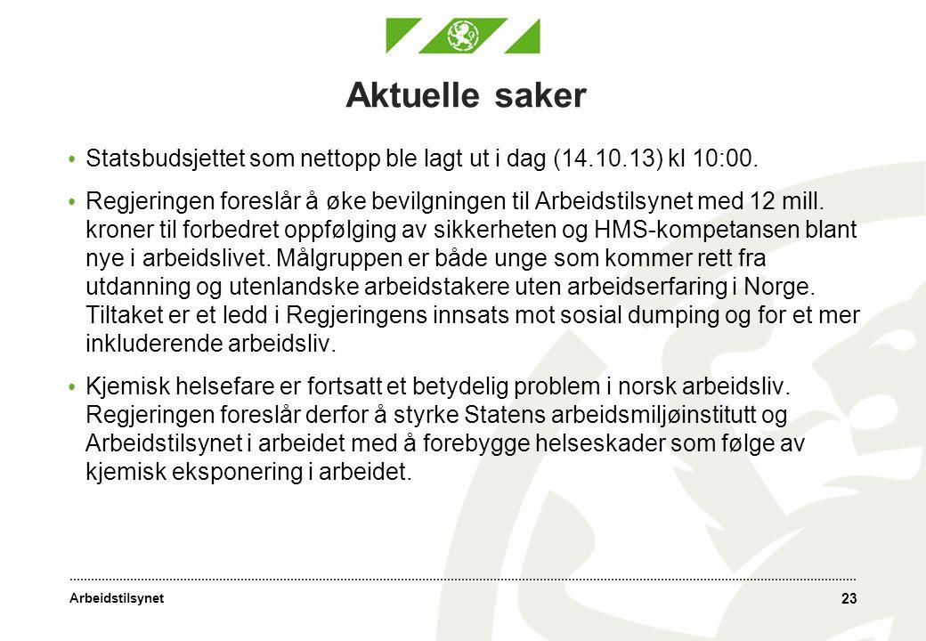 Arbeidstilsynet Aktuelle saker • Statsbudsjettet som nettopp ble lagt ut i dag (14.10.13) kl 10:00.