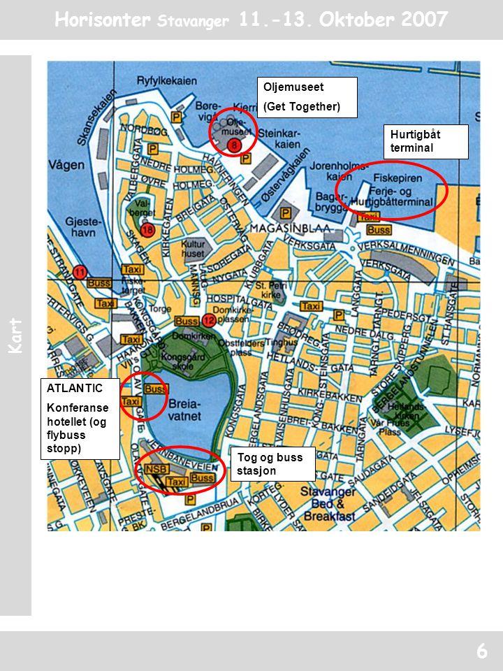 Horisonter Stavanger 11.-13. Oktober 2007 Kart 6 ATLANTIC Konferanse hotellet (og flybuss stopp) Tog og buss stasjon Oljemuseet (Get Together) Hurtigb