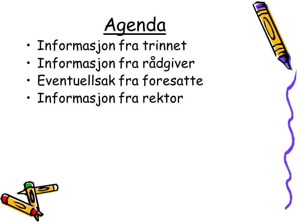Agenda •Informasjon fra trinnet •Informasjon fra rådgiver •Eventuellsak fra foresatte •Informasjon fra rektor