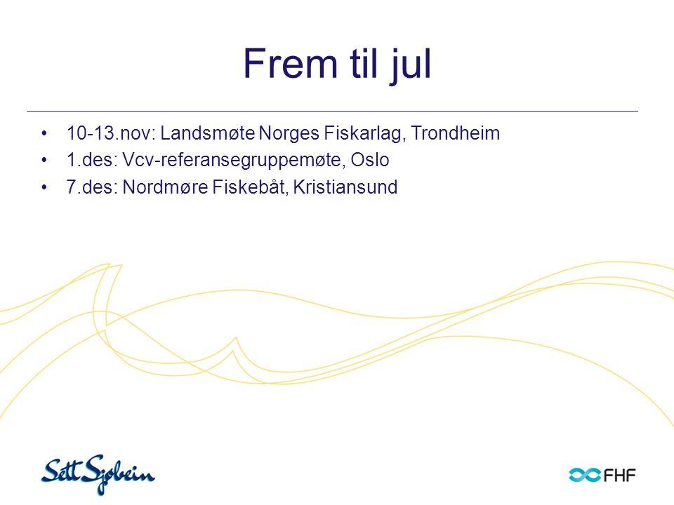 Frem til jul •10-13.nov: Landsmøte Norges Fiskarlag, Trondheim •1.des: Vcv-referansegruppemøte, Oslo •7.des: Nordmøre Fiskebåt, Kristiansund