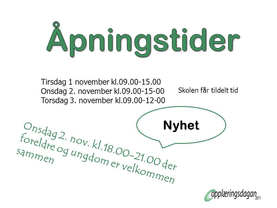 Tirsdag 1 november kl.09.00-15.00 Onsdag 2. november kl.09.00-15-00 Torsdag 3.