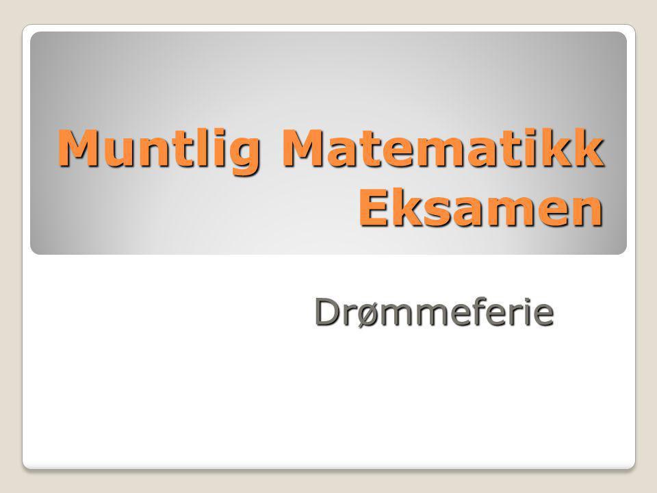 Muntlig Matematikk Eksamen Drømmeferie