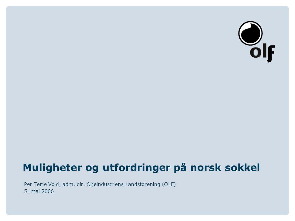 Muligheter og utfordringer på norsk sokkel Per Terje Vold, adm.