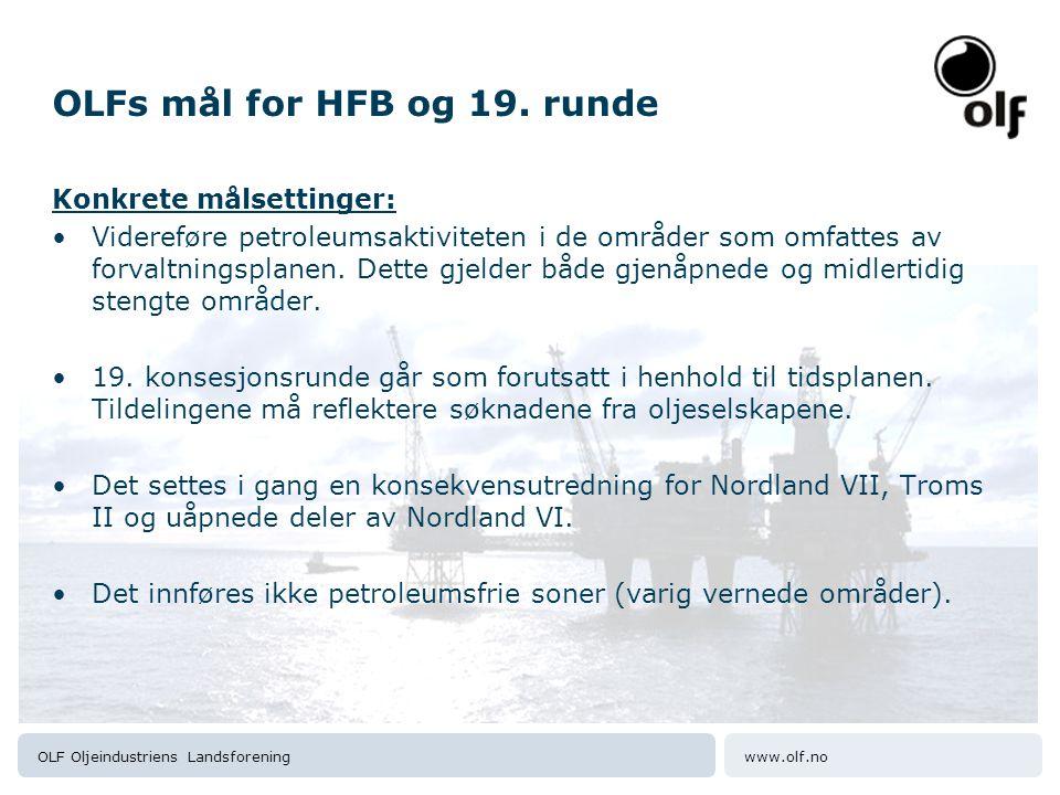 www.olf.noOLF Oljeindustriens Landsforening OLFs mål for HFB og 19.