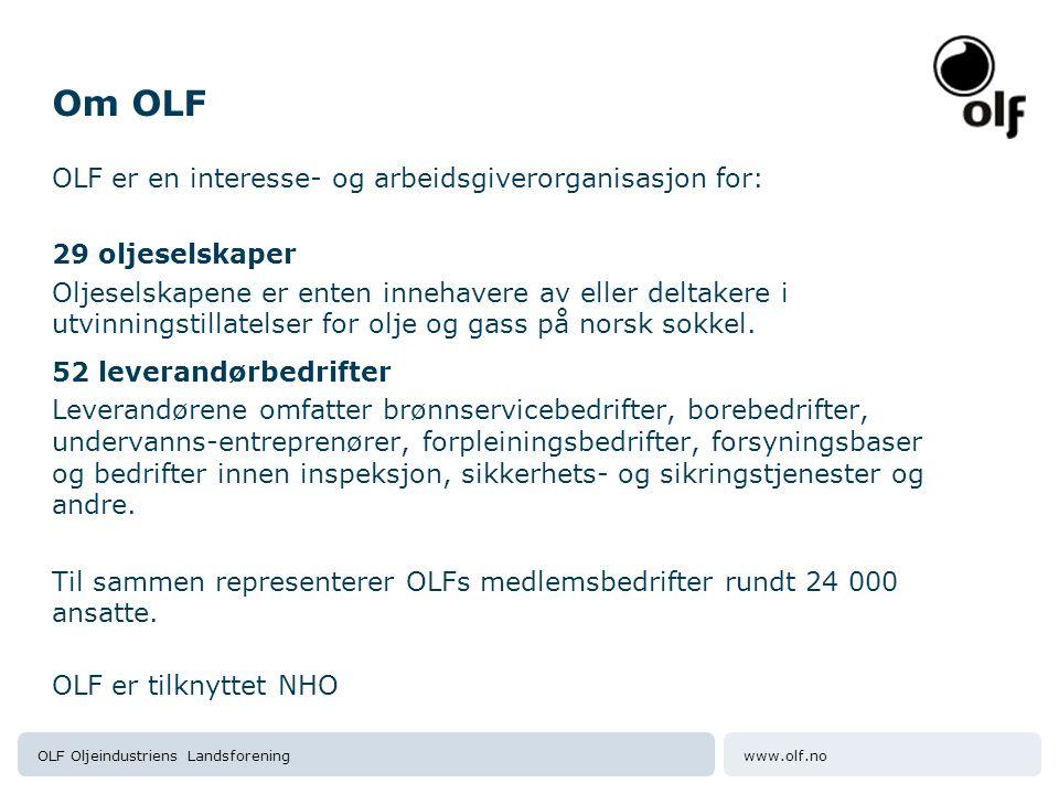 www.olf.noOLF Oljeindustriens Landsforening Om OLF OLF er en interesse- og arbeidsgiverorganisasjon for: 29 oljeselskaper Oljeselskapene er enten innehavere av eller deltakere i utvinningstillatelser for olje og gass på norsk sokkel.