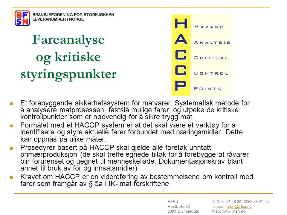 BFSN Tlf/faks 91 18 30 33/62 38 80 24 Postboks 60 E-post: bfsn@bfsn.nobfsn@bfsn.no 2381 Brumunddal Web: www.bfsn.no Fareanalyse og kritiske styringspu