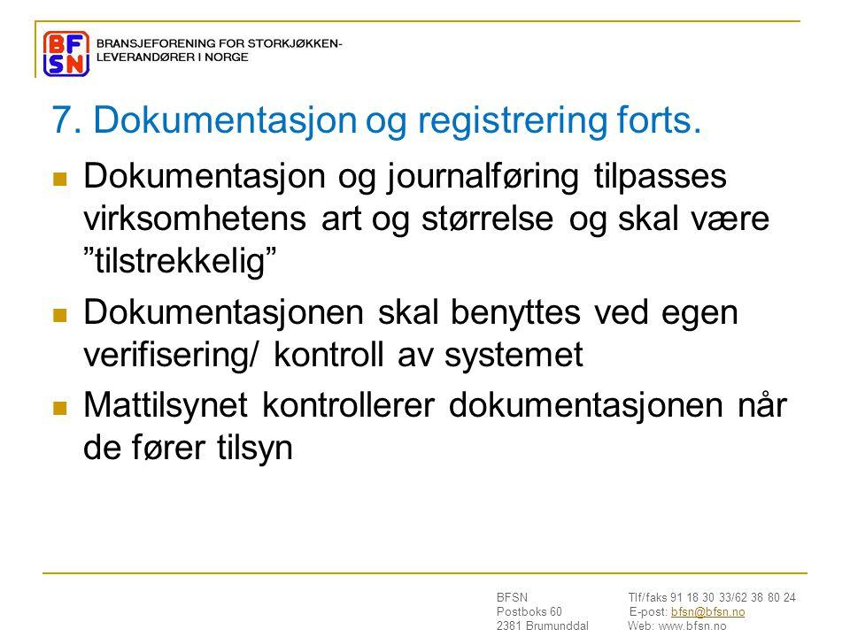 BFSN Tlf/faks 91 18 30 33/62 38 80 24 Postboks 60 E-post: bfsn@bfsn.nobfsn@bfsn.no 2381 Brumunddal Web: www.bfsn.no 7. Dokumentasjon og registrering f