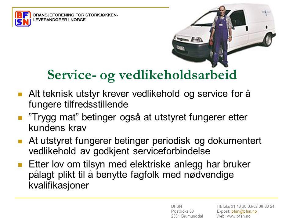 BFSN Tlf/faks 91 18 30 33/62 38 80 24 Postboks 60 E-post: bfsn@bfsn.nobfsn@bfsn.no 2381 Brumunddal Web: www.bfsn.no Service- og vedlikeholdsarbeid  A